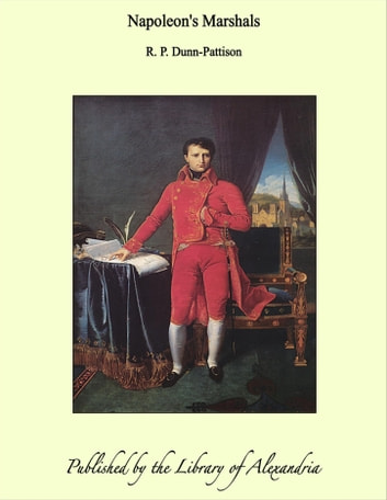 Napoleon's Marshals ebook by R. P. Dunn-Pattison
