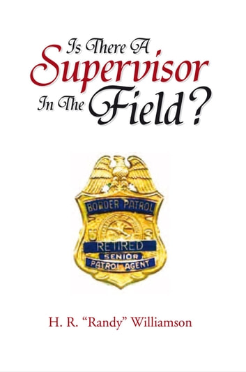 Is There A Supervisor In The Field? ebook by H. R. ''Randy'' Williamson