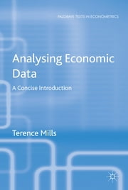 Analysing Economic Data - A Concise Introduction ebook by Professor Terence C. Mills