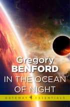 In the Ocean of Night - Galactic Centre Book 1 eBook by Gregory Benford