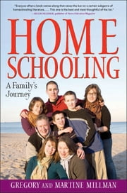 Homeschooling - A Family's Journey ebook by Martine Millman,Gregory Millman