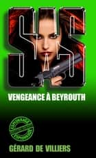 SAS 112 Vengeance à Beyrouth ebook by