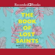 The Book of Lost Saints audiobook by Daniel Jose Older