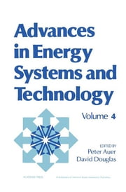 Advances in Energy Systems and Technology - Volume 4 ebook by Peter Auer,David Douglas
