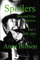 Spoilers Part 2 1995-2001 ebook by Anne Billson