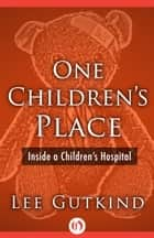 One Children's Place ebook by Lee Gutkind