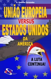 União Europeia versus Estados Unidos da América ebook by Kobo.Web.Store.Products.Fields.ContributorFieldViewModel