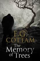 The Memory of Trees ebook by F.G. Cottam