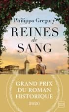 Reines de sang ebook by Philippa Gregory, Mathias Lefort