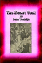 The Desert Trail ebook by Dane Coolidge