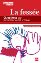 La fessée, questions sur la violence éducative ebook by Olivier Maurel, Alice Miller