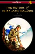 The Return of Sherlock Holmes (Wisehouse Classics Edition - with original illustrations by Sidney Paget) ebook by Arthur Conan Doyle, Sidney Paget