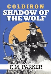 Coldiron: Shadow of the Wolf ebook by F.M. Parker