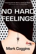 No Hard Feellings ebook by Mark Coggins