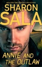 Annie and the Outlaw ebook by Sharon Sala
