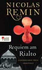 Requiem am Rialto - Commissario Trons fünfter Fall eBook by Nicolas Remin