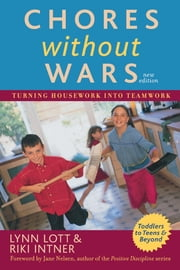 Chores Without Wars - Turning Housework into Teamwork ebook by Lynn Lott,Riki Intner