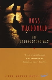 The Underground Man - A Lew Archer Novel ebook by Ross Macdonald