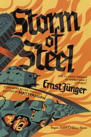 Storm of Steel - (Penguin Classics Deluxe Edition) ebook by Ernst Junger, Michael Hofmann, Michael Hofmann,...