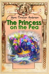 The Princess on the Pea - Fairy tale ebook by Hans Christian Andersen, Daniel Coenn (illustrator)