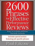 2600 Phrases for Effective Performance Reviews ebook by Paul FALCONE