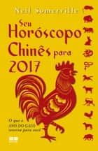 Seu horóscopo chinês para 2017 ebook by Neil  Somerville