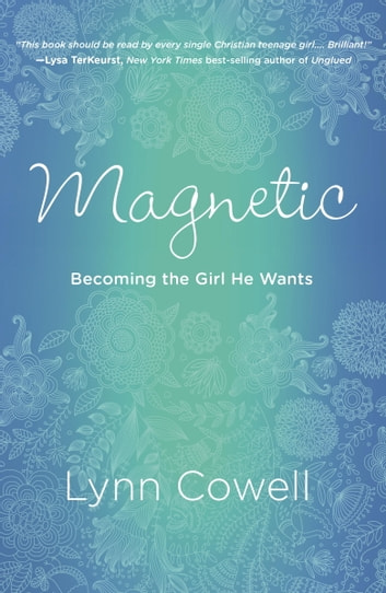 Magnetic - Becoming the Girl He Wants ebook by Lynn Cowell