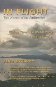 In Flight: Two Novels of the Philippines ebook by Dalisay, Jose