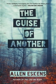 The Guise of Another ebook by Allen Eskens
