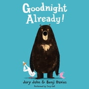 Goodnight Already! audiobook by Jory John