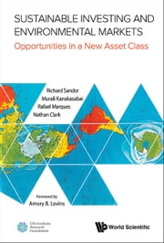 Sustainable Investing and Environmental Markets - Opportunities in a New Asset Class ebook by Richard Sandor,Murali Kanakasabai,Rafael Marques;Nathan Clark