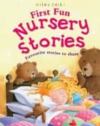 First Fun Nursery Stories ebook by Miles Kelly