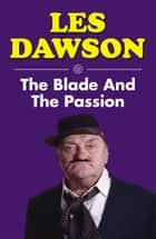 The Blade and the Passion ebook by Les Dawson