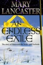 An Endless Exile ebook by Mary Lancaster