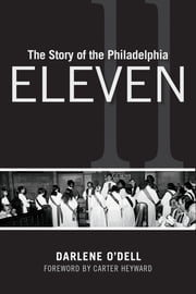 The Story of the Philadelphia Eleven ebook by Darlene O'Dell