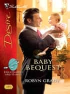 Baby Bequest ebook by Robyn Grady