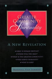 Greater Community Spirituality ebook by Marshall Vian Summers