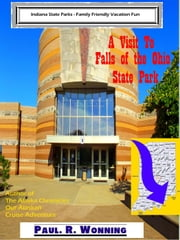 A Visit to Falls of the Ohio State Park - Indiana State Park Travel Guide Series, #2 ebook by Paul R. Wonning