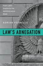 Law's Abnegation ebook by Adrian Vermeule