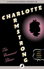 The Innocent Flower ebook by Charlotte Armstrong