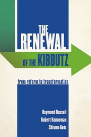 The Renewal of the Kibbutz - From Reform to Transformation ebook by Raymond Russell,Robert Hanneman,Shlomo Getz