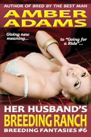 Her Husband's Breeding Ranch ebook by Amber Adams