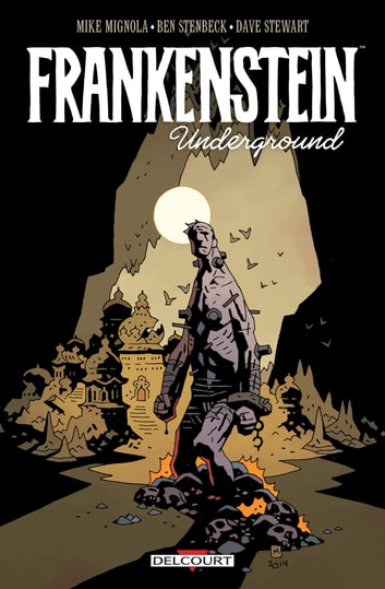 Frankenstein underground ebook by Mike Mignola,Ben Stenbeck