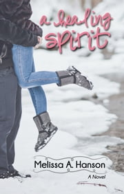 A Healing Spirit ebook by Melissa A. Hanson