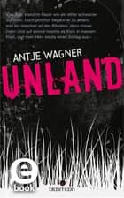 Unland ebook by Antje Wagner