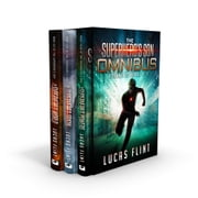 The Superhero's Son Omnibus Volume 2 - Books 4-6 ebook by Lucas Flint