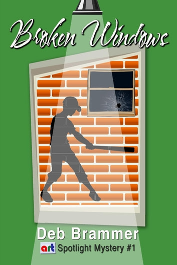 Broken Windows - Art Spotlight Mystery, #1 ebook by Deb Brammer