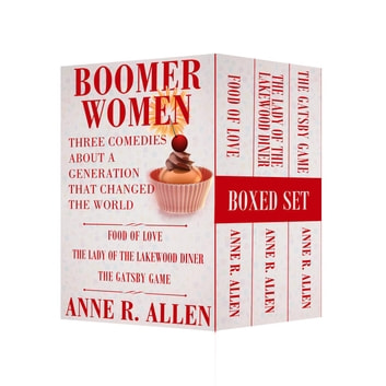 Boomer Women: Three Comedies About A Generation That Changed The World ebook by Anne R. Allen