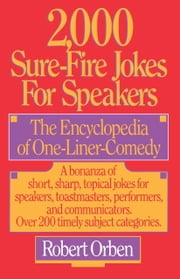 2,000 Sure-Fire Jokes for Speakers - The Encyclopedia of One-Liner Comedy ebook by Robert Orben
