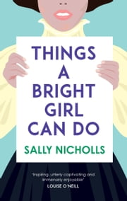 Things a Bright Girl Can Do ebook by Sally Nicholls